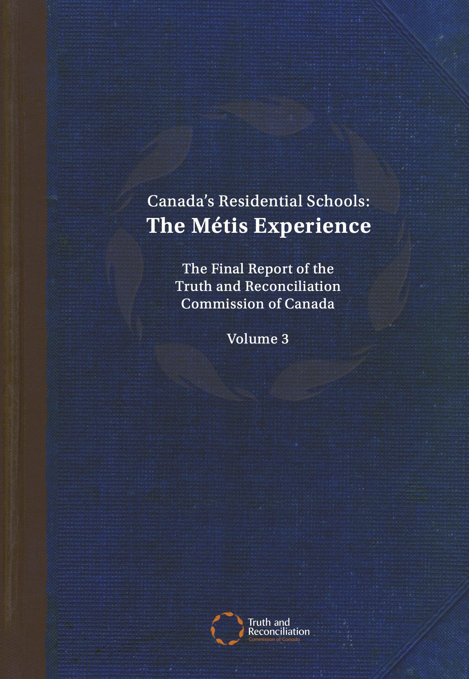 Canada's Residential Schools: The Métis Experience