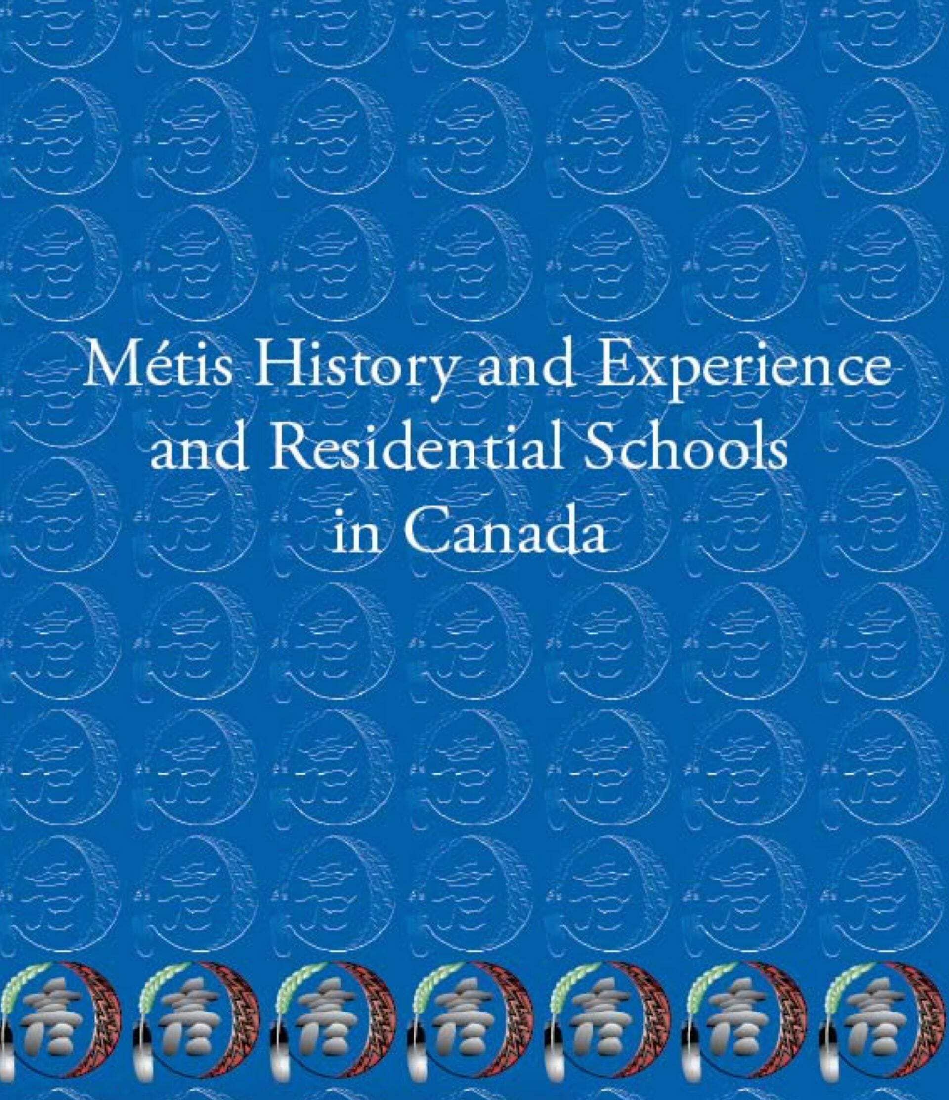 Métis History and Experience and Residential Schools in Canada