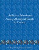 Addictive Behaviours Among Aboriginal People in Canada