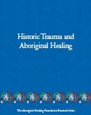 Historic Trauma and Aboriginal Healing